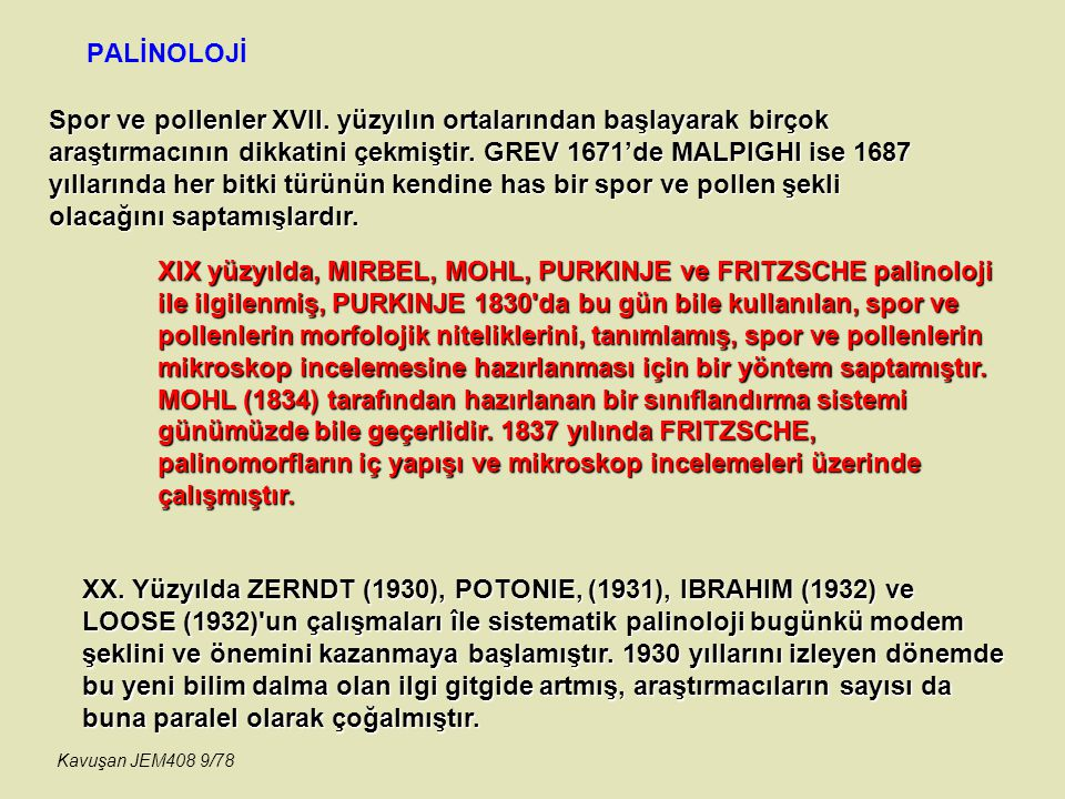 PALİNOLOJİ SPOR-POLEN DİYAGRAMI PALİNOLOJİNİN YARARLARI Kavuşan JEM408 70/78