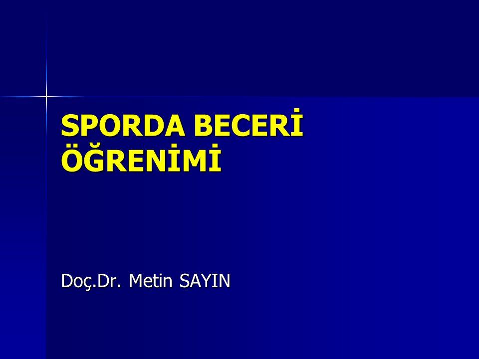 SPORDA BECERİ ÖĞRENİMİ Doç.Dr. Metin SAYIN