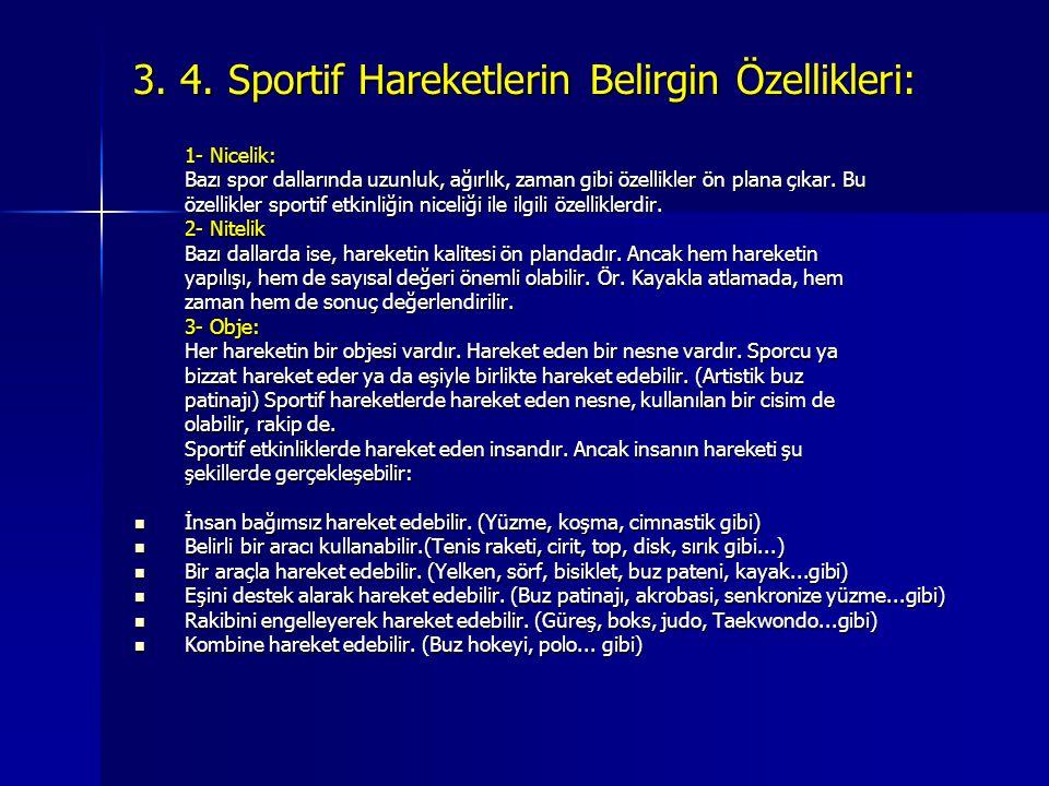 3. 4. Sportif Hareketlerin Belirgin Özellikleri: 1- Nicelik: Bazı spor dallarında uzunluk, ağırlık, zaman gibi özellikler ön plana çıkar. Bu özellikle