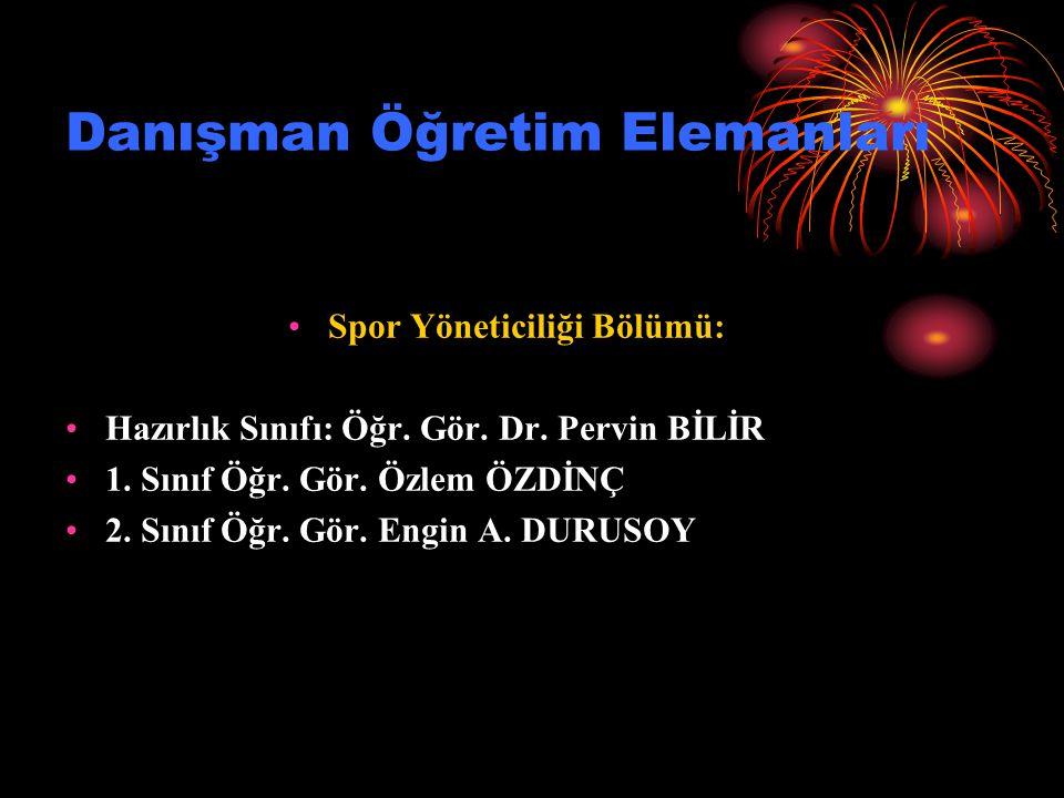 Danışman Öğretim Elemanları Antrenörlük Eğitimi Bölümü 1. Sınıflar Öğr. Gör. Mehmet VURAT 2-3-4. Sınıf HENTBOL Öğr. Gör. Dr. Gonca İNCE 2-3-4. Sınıf B
