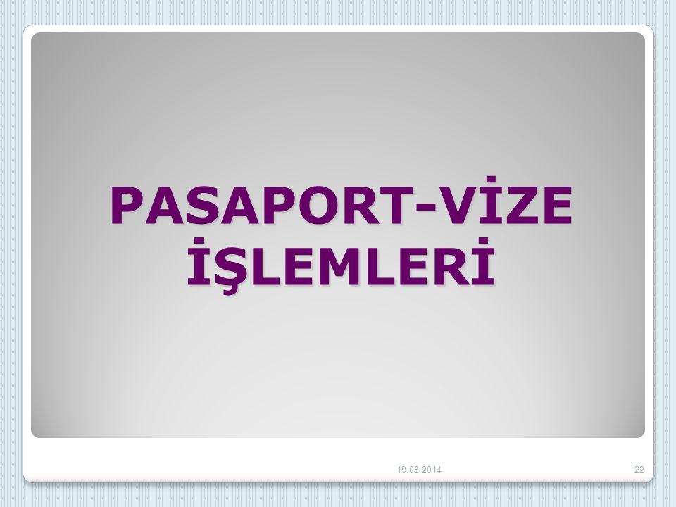PASAPORT-VİZE İŞLEMLERİ 19.08.201422