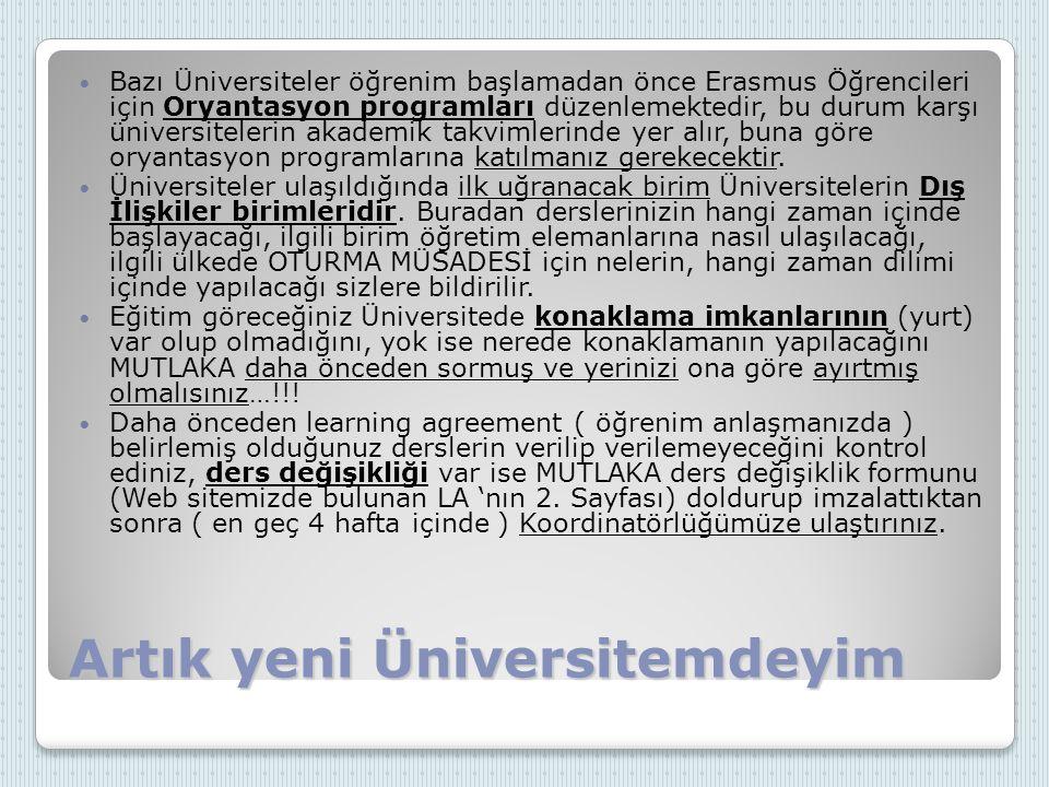 Artık yeni Üniversitemdeyim Bazı Üniversiteler öğrenim başlamadan önce Erasmus Öğrencileri için Oryantasyon programları düzenlemektedir, bu durum karş