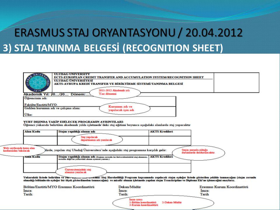 3) STAJ TANINMA BELGESİ (RECOGNITION SHEET) ERASMUS STAJ ORYANTASYONU / 20.04.2012