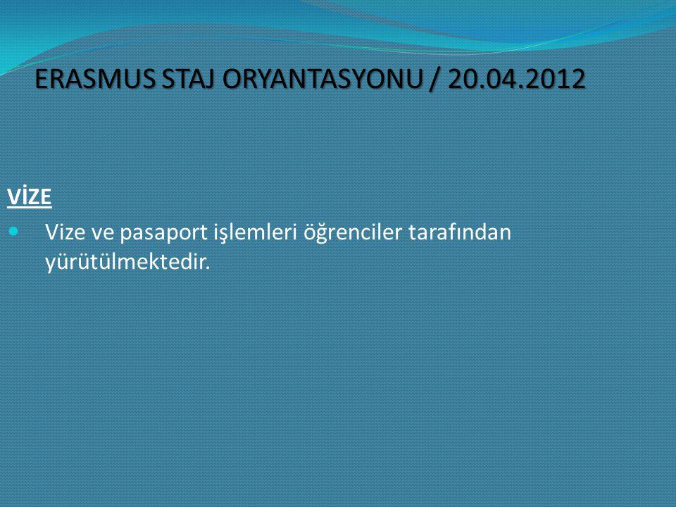 VİZE Vize ve pasaport işlemleri öğrenciler tarafından yürütülmektedir.