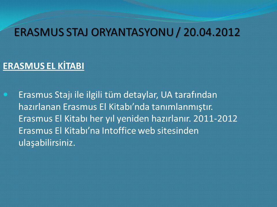 ERASMUS EL KİTABI Erasmus Stajı ile ilgili tüm detaylar, UA tarafından hazırlanan Erasmus El Kitabı'nda tanımlanmıştır.