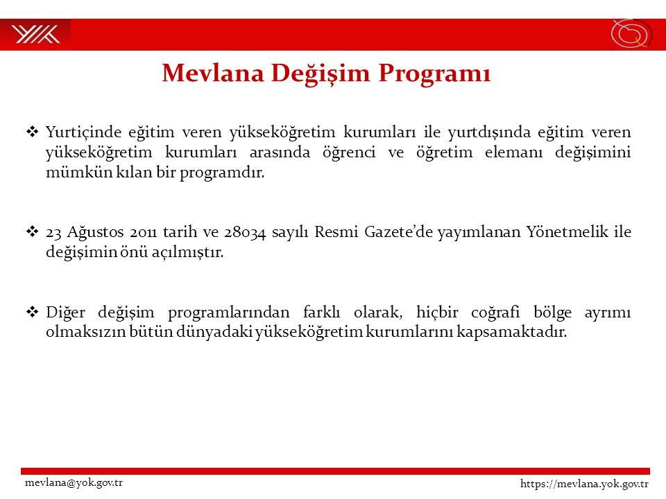 Mevlana Değişim Programı'nın Amacı Yükseköğretimin küreselleşmesi sürecine katkıda bulunmak, Türkiye'yi yükseköğretim alanında bir cazibe merkezi haline getirmek, Yükseköğretim kurumlarımızın akademik kapasitelerini artırmak, Türkiye'nin zengin tarihsel ve kültürel mirasını küresel düzeyde paylaşmak, Kültürler arası etkileşimin artmasıyla, farklılıklara saygı ve anlayış kültürünün zenginleşmesini sağlamaktır.