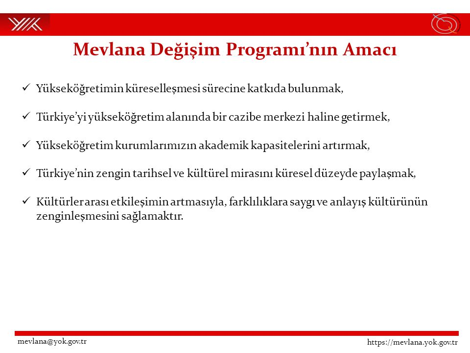 2013-2014 Eğitim Öğretim Yılı Mevlana Değişim Programı Bütçesi Yaklaşık olarak 6.970.000.00 TL.