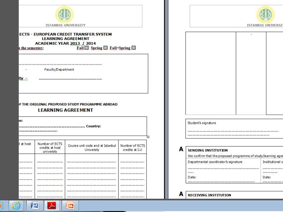 Öğrenim Sözleşmesi/Anlaşması (Learning Agreement)  Öğrenci Öğrenim Hareketliliği Faaliyet Raporu Formu  Not Çizelgesi (Aslı / Aslı gibidir onaylı kopyası) ÖNEMLİ: Gelen not Çizelgesi 'nin (Transcript of Records) hem dersleri ve AKTS (ECTS) kredilerini, hem de ECTS notlarını göstermesi gerekmektedir.
