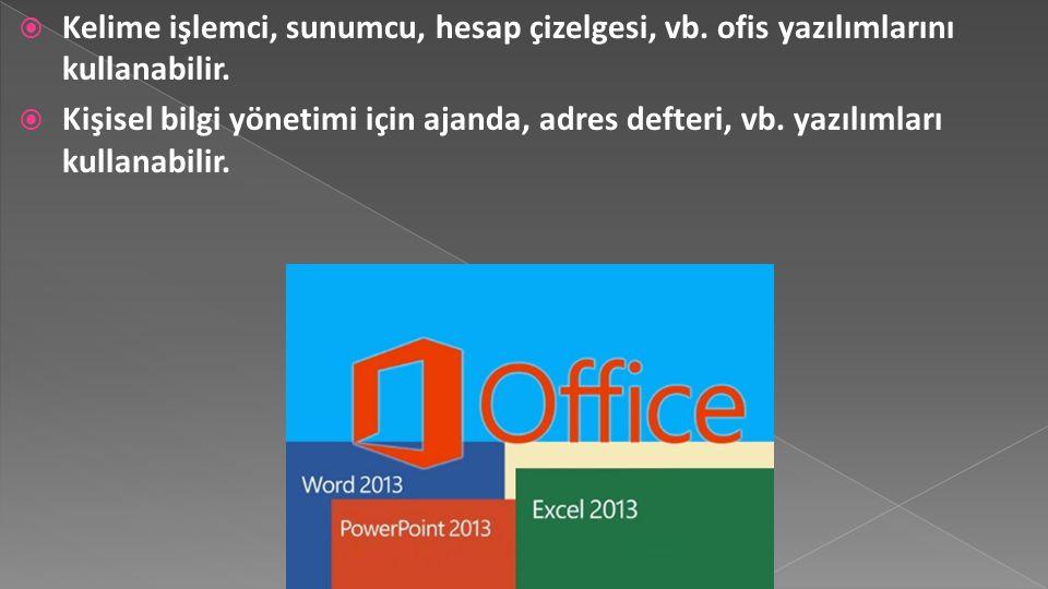  Kelime işlemci, sunumcu, hesap çizelgesi, vb. ofis yazılımlarını kullanabilir.  Kişisel bilgi yönetimi için ajanda, adres defteri, vb. yazılımları