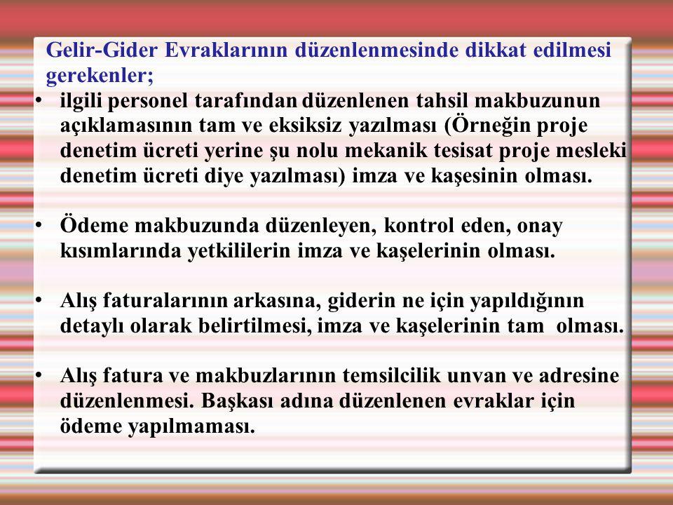 Gelir-Gider Evraklarının düzenlenmesinde dikkat edilmesi gerekenler; ilgili personel tarafından düzenlenen tahsil makbuzunun açıklamasının tam ve eksi