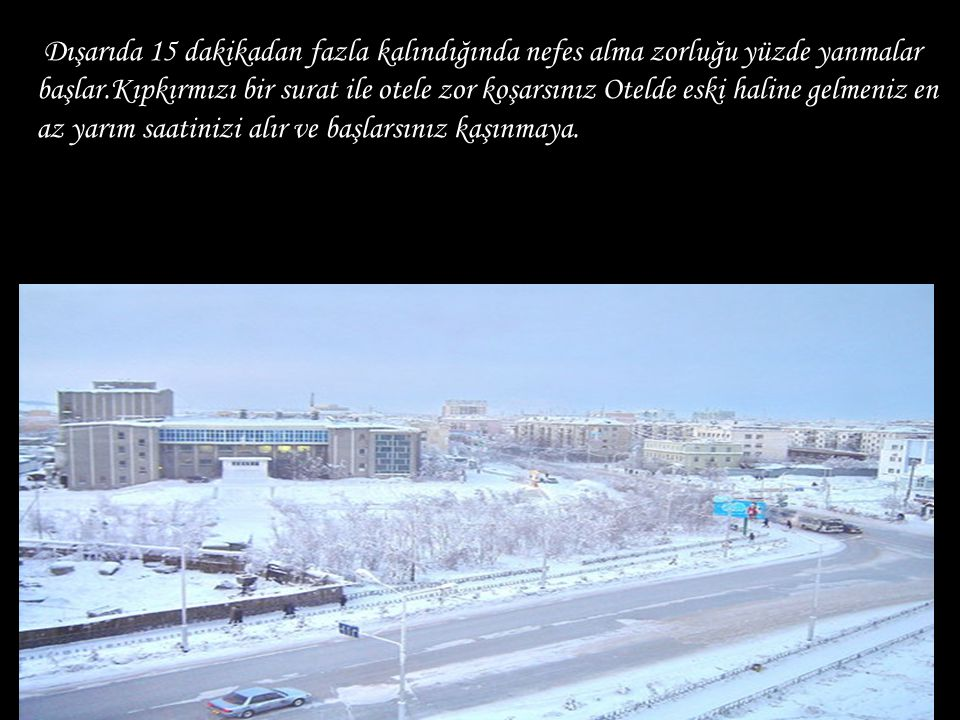Lenin caddesi Yakutsk/Yakutia Saat 17.30 -40 Derece Bölge elmas ve altın madenleri ile çok zengin.Sovyetler buranın zorunlu çalışanlar İçin hemde mace