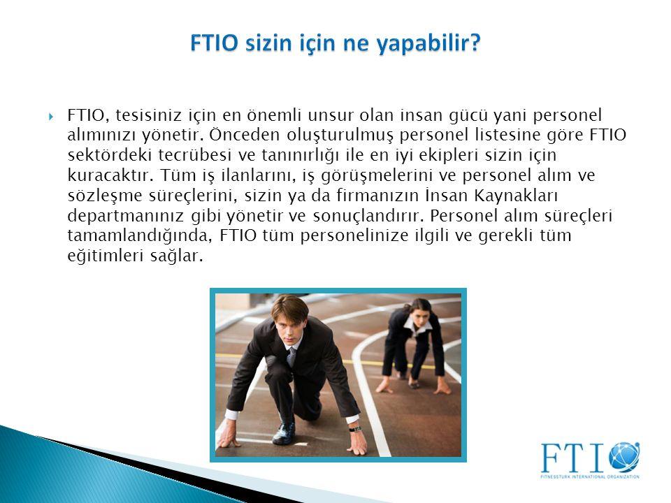  FTIO, tesisiniz için en önemli unsur olan insan gücü yani personel alımınızı yönetir.