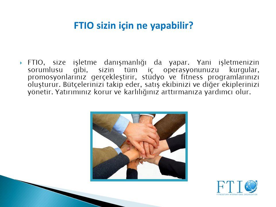  FTIO, size işletme danışmanlığı da yapar.