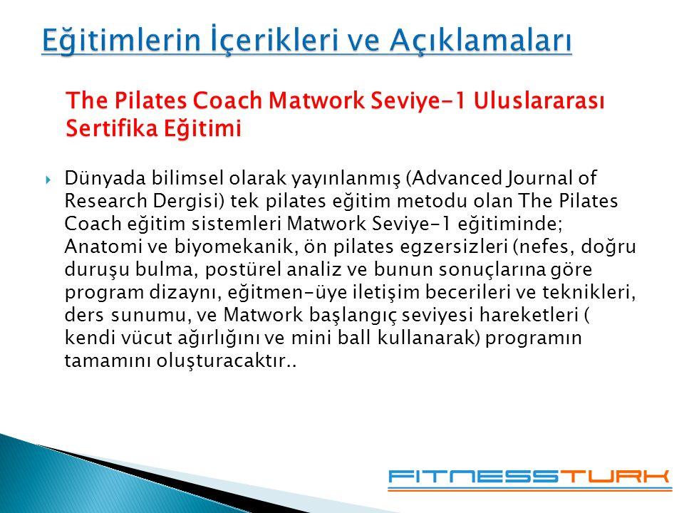  Dünyada bilimsel olarak yayınlanmış (Advanced Journal of Research Dergisi) tek pilates eğitim metodu olan The Pilates Coach eğitim sistemleri Matwork Seviye-1 eğitiminde; Anatomi ve biyomekanik, ön pilates egzersizleri (nefes, doğru duruşu bulma, postürel analiz ve bunun sonuçlarına göre program dizaynı, eğitmen-üye iletişim becerileri ve teknikleri, ders sunumu, ve Matwork başlangıç seviyesi hareketleri ( kendi vücut ağırlığını ve mini ball kullanarak) programın tamamını oluşturacaktır..