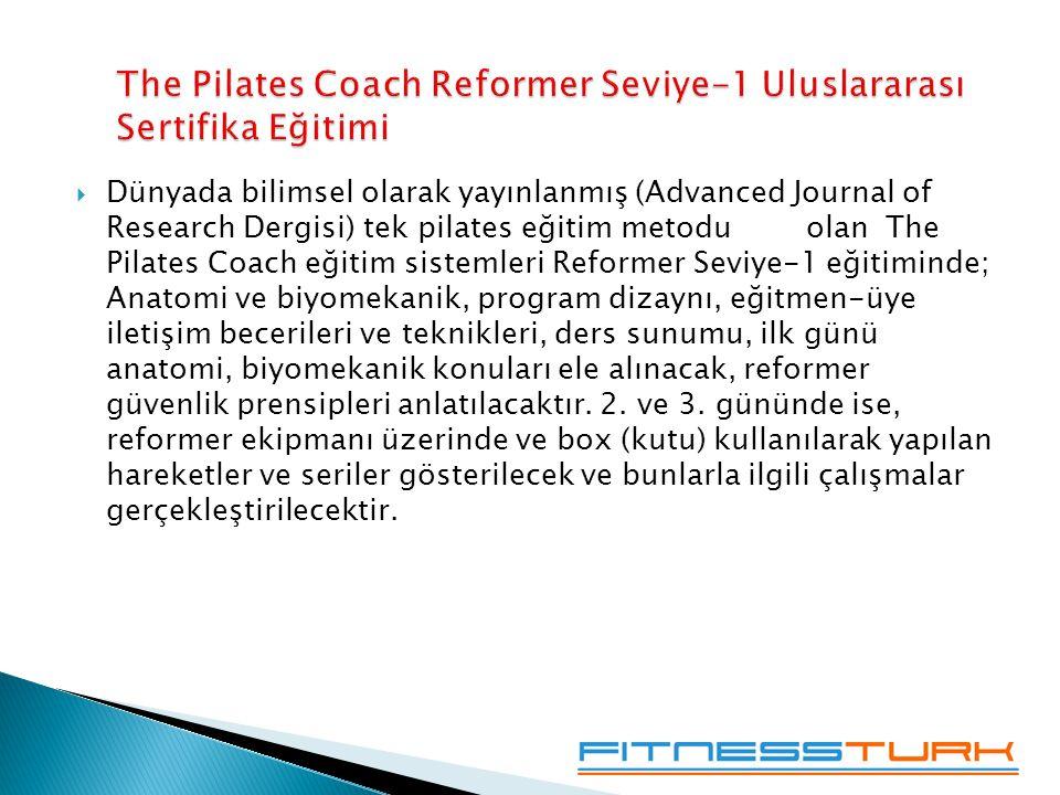  Dünyada bilimsel olarak yayınlanmış (Advanced Journal of Research Dergisi) tek pilates eğitim metodu olan The Pilates Coach eğitim sistemleri Reformer Seviye-1 eğitiminde; Anatomi ve biyomekanik, program dizaynı, eğitmen-üye iletişim becerileri ve teknikleri, ders sunumu, ilk günü anatomi, biyomekanik konuları ele alınacak, reformer güvenlik prensipleri anlatılacaktır.