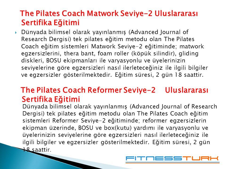 The Pilates Coach Matwork Seviye-2 Uluslararası Sertifika Eğitimi The Pilates Coach Matwork Seviye-2 Uluslararası Sertifika Eğitimi  Dünyada bilimsel olarak yayınlanmış (Advanced Journal of Research Dergisi) tek pilates eğitim metodu olan The Pilates Coach eğitim sistemleri Matwork Seviye-2 eğitiminde; matwork egzersizlerini, thera bant, foam roller (köpük silindir), gliding diskleri, BOSU ekipmanları ile varyasyonlu ve üyelerinizin seviyelerine göre egzersizleri nasıl ilerleteceğiniz ile ilgili bilgiler ve egzersizler gösterilmektedir.