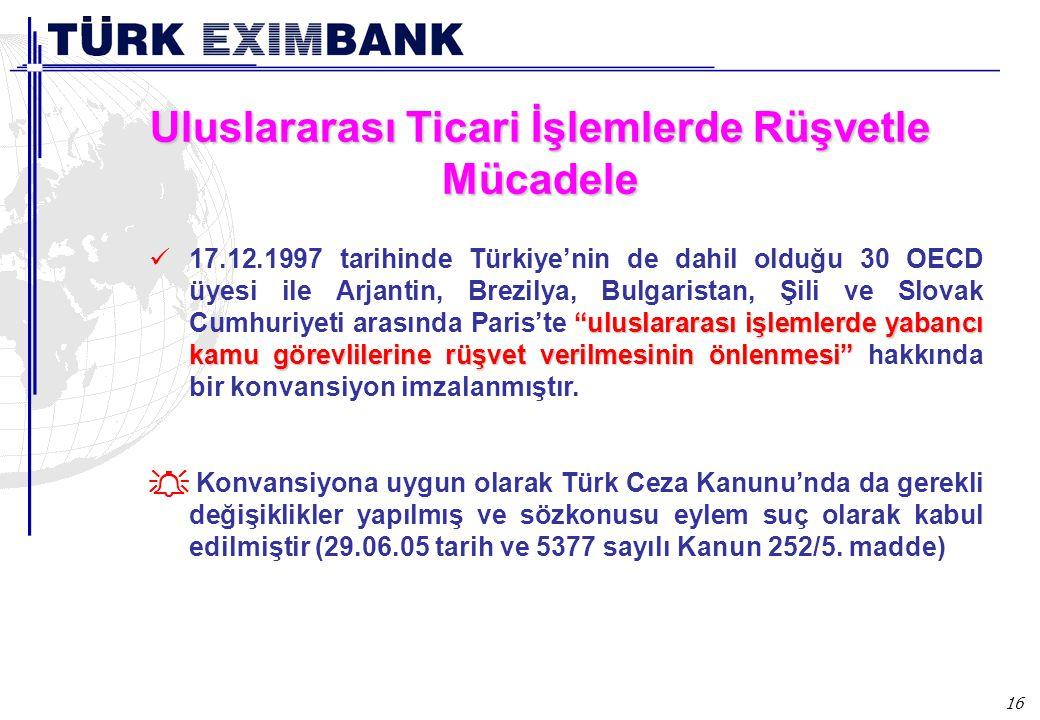 """16 Uluslararası Ticari İşlemlerde Rüşvetle Mücadele """"uluslararası işlemlerde yabancı kamu görevlilerine rüşvet verilmesinin önlenmesi"""" 17.12.1997 tari"""