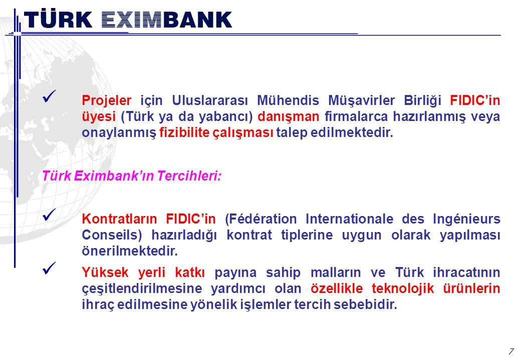 7 Projeler için Uluslararası Mühendis Müşavirler Birliği FIDIC'in üyesi (Türk ya da yabancı) danışman firmalarca hazırlanmış veya onaylanmış fizibilit