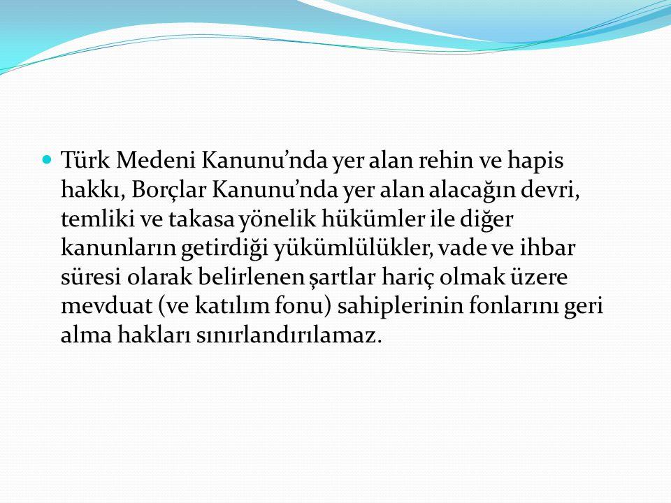 Türk Medeni Kanunu'nda yer alan rehin ve hapis hakkı, Borçlar Kanunu'nda yer alan alacağın devri, temliki ve takasa yönelik hükümler ile diğer kanunla