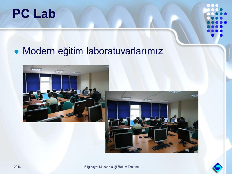 2014Bilgisayar Mühendisliği Bölüm Tanıtımı PC Lab Modern eğitim laboratuvarlarımız