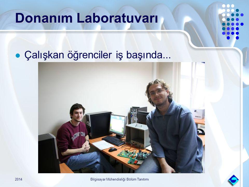 2014Bilgisayar Mühendisliği Bölüm Tanıtımı Donanım Laboratuvarı Çalışkan öğrenciler iş başında...