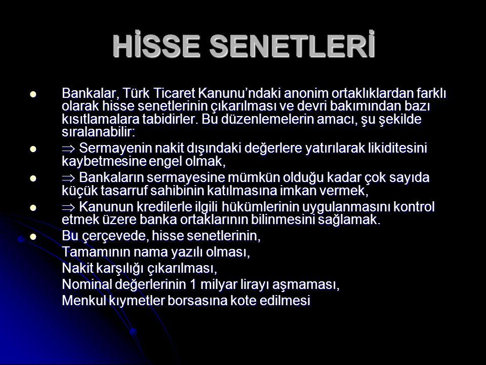 Bankalar, Türk Ticaret Kanunu'ndaki anonim ortaklıklardan farklı olarak hisse senetlerinin çıkarılması ve devri bakımından bazı kısıtlamalara tabidirl