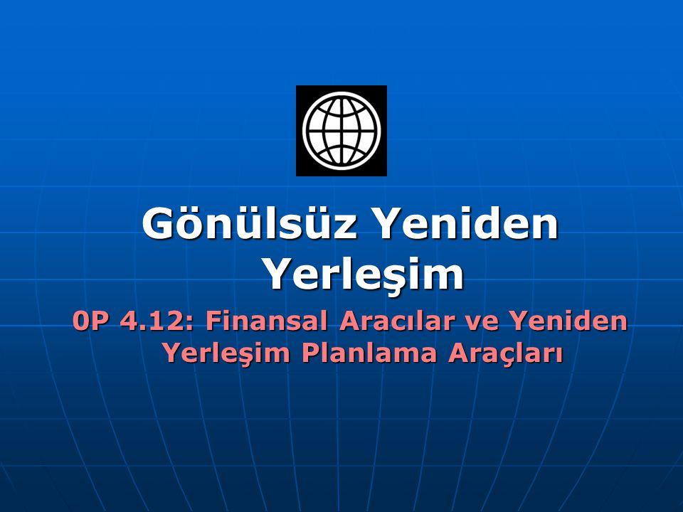 Yeniden Yerleşime Genel Bakış OP 4.12 finansal aracıların ne yapmasını gerektiriyor.