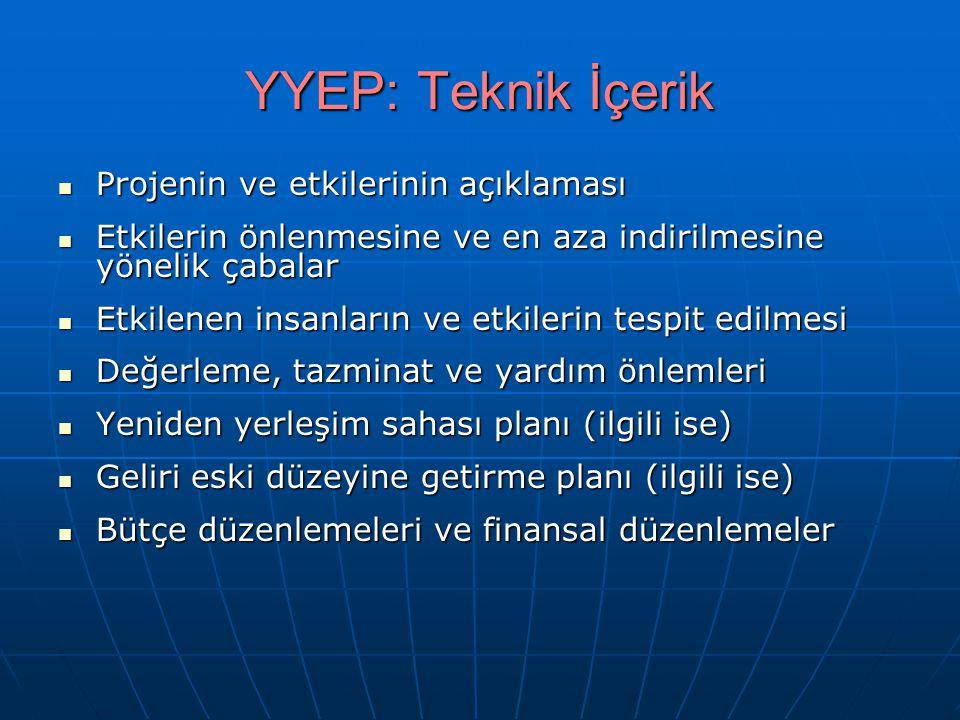 YYEP: Teknik İçerik Projenin ve etkilerinin açıklaması Projenin ve etkilerinin açıklaması Etkilerin önlenmesine ve en aza indirilmesine yönelik çabala