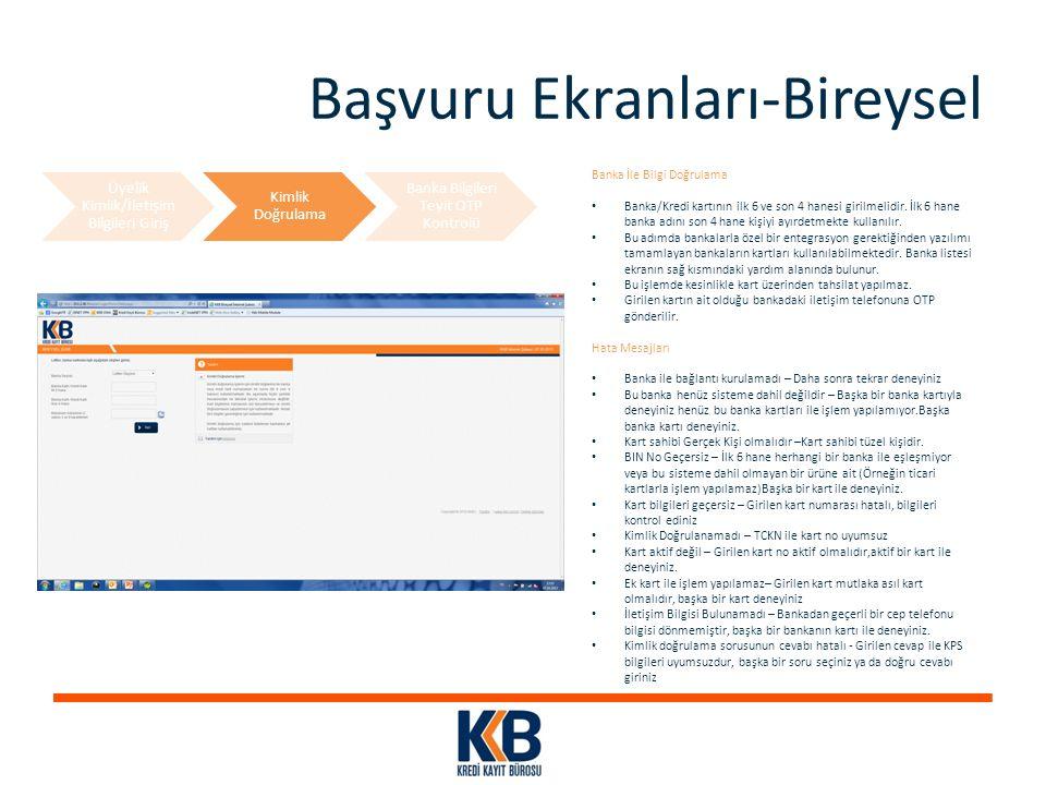 Başvuru Ekranları-Bireysel Banka İle Bilgi Doğrulama Banka/Kredi kartının ilk 6 ve son 4 hanesi girilmelidir. İlk 6 hane banka adını son 4 hane kişiyi