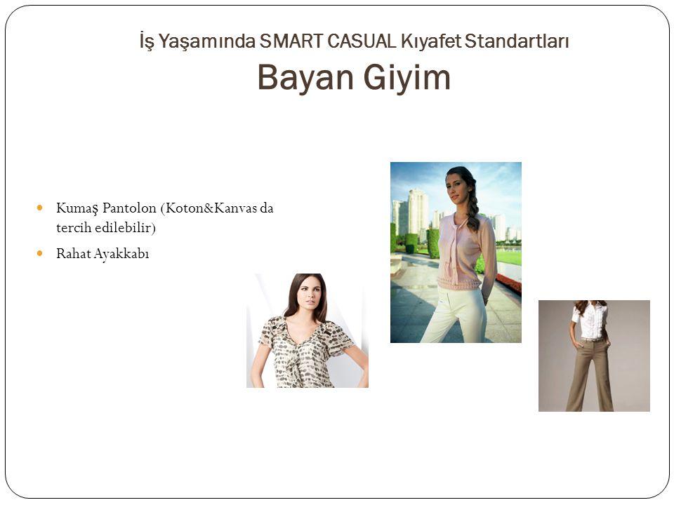 Kuma ş Pantolon (Koton&Kanvas da tercih edilebilir) Rahat Ayakkabı İş Yaşamında SMART CASUAL Kıyafet Standartları Bayan Giyim
