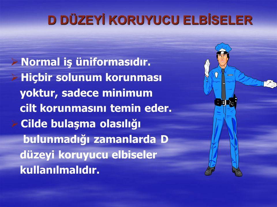 D DÜZEYİ KORUYUCU ELBİSELER   Normal iş üniformasıdır.