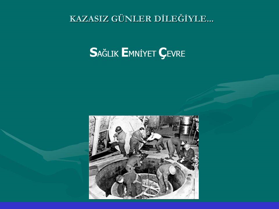 KAZASIZ GÜNLER DİLEĞİYLE... S AĞLIK E MNİYET Ç EVRE