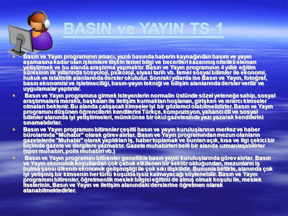 BASIN ve YAYIN TS-1  Basın ve Yayın programının amacı, yazılı basında haberin kaynağından basım ve yayın aşamasına kadar olan işlemlere ilişkin temel