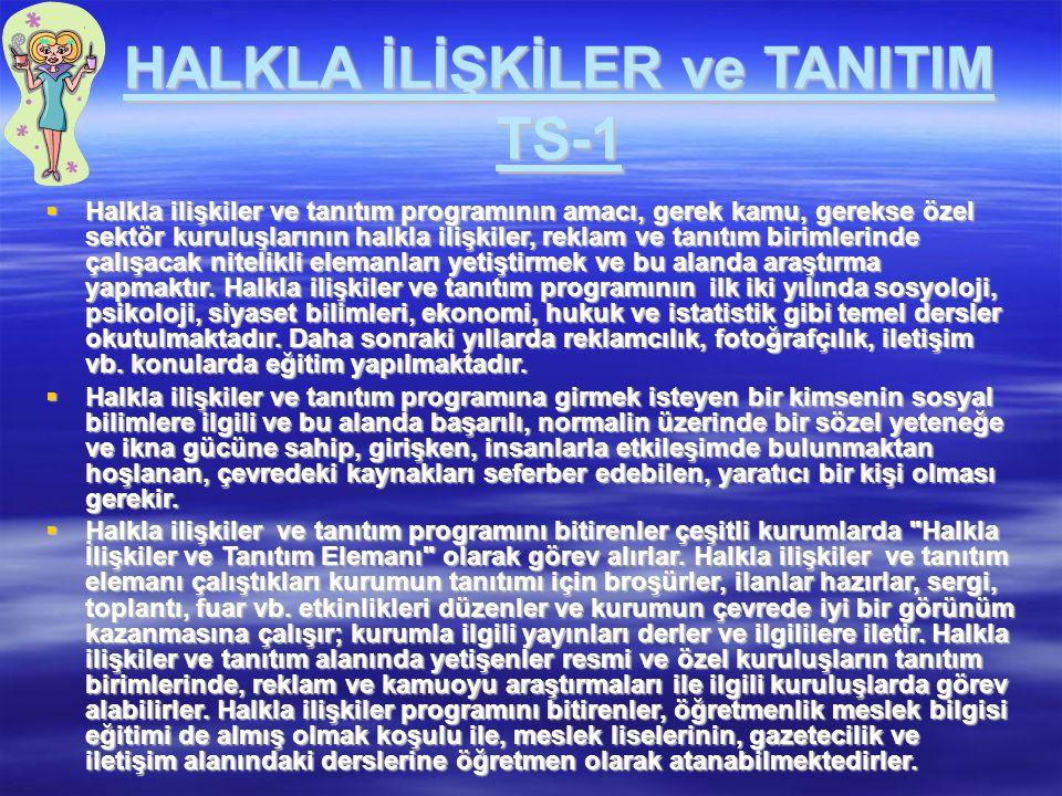 HALKLA İLİŞKİLER ve TANITIM TS-1  Halkla ilişkiler ve tanıtım programının amacı, gerek kamu, gerekse özel sektör kuruluşlarının halkla ilişkiler, rek