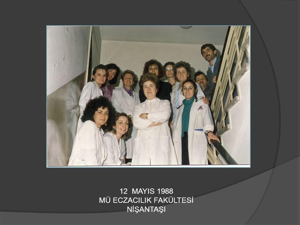 12 MAYIS 1988 MÜ ECZACILIK FAKÜLTESİ NİŞANTAŞI