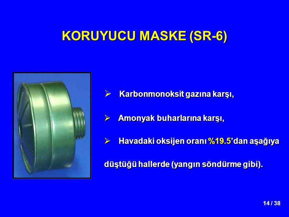 14 / 38 KORUYUCU MASKE (SR-6) Karbonmonoksit gazına karşı,  Karbonmonoksit gazına karşı,  Amonyak buharlarına karşı,  Havadaki oksijen oranı %19.5'