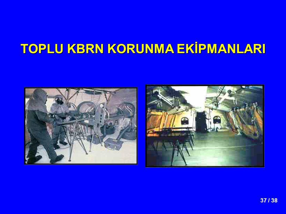37 / 38 TOPLU KBRN KORUNMA EKİPMANLARI