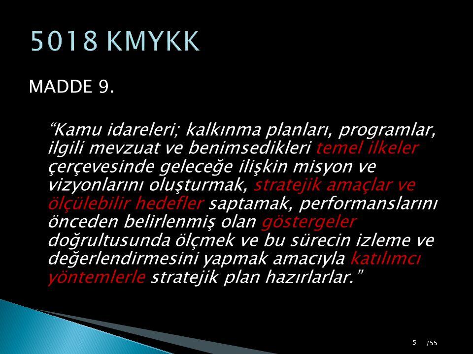 """MADDE 9. """"Kamu idareleri; kalkınma planları, programlar, ilgili mevzuat ve benimsedikleri temel ilkeler çerçevesinde geleceğe ilişkin misyon ve vizyon"""