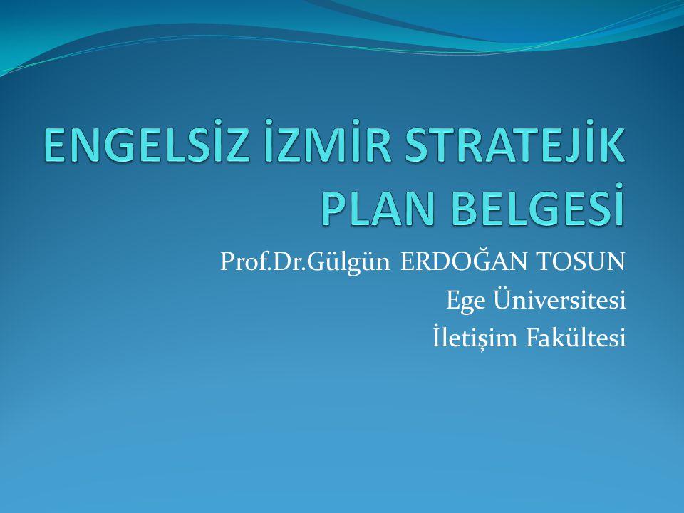 Prof.Dr.Gülgün ERDOĞAN TOSUN Ege Üniversitesi İletişim Fakültesi