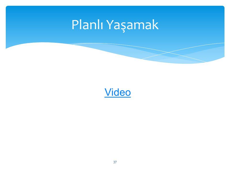 37 Planlı Yaşamak Video