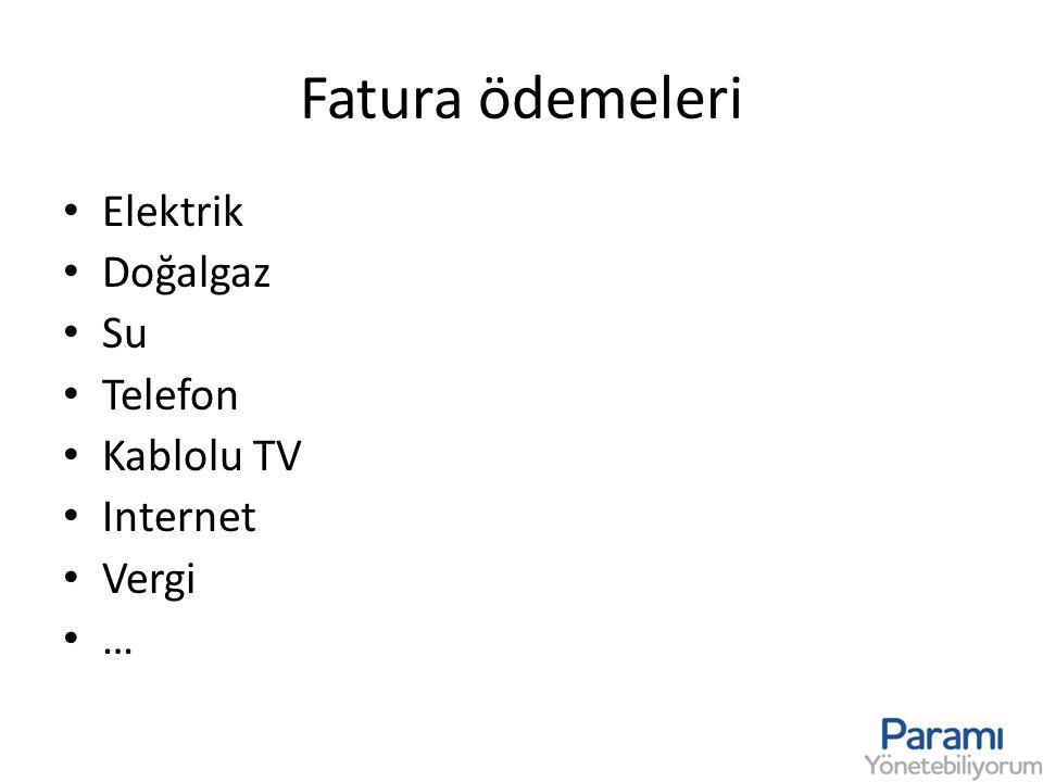 Fatura ödemeleri Elektrik Doğalgaz Su Telefon Kablolu TV Internet Vergi …