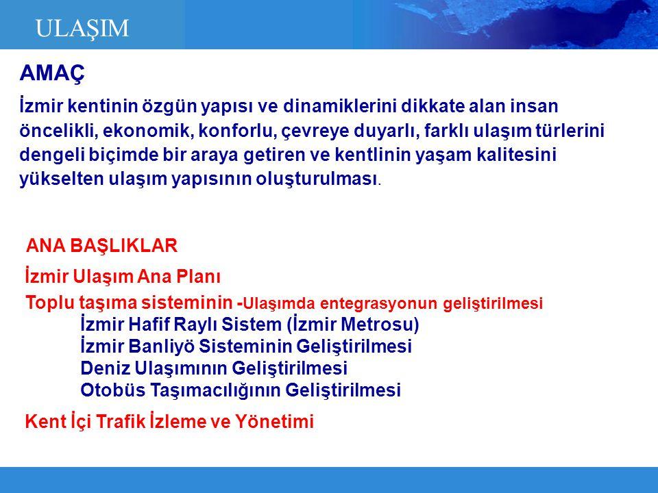 İzmir kentinin özgün yapısı ve dinamiklerini dikkate alan insan öncelikli, ekonomik, konforlu, çevreye duyarlı, farklı ulaşım türlerini dengeli biçimd