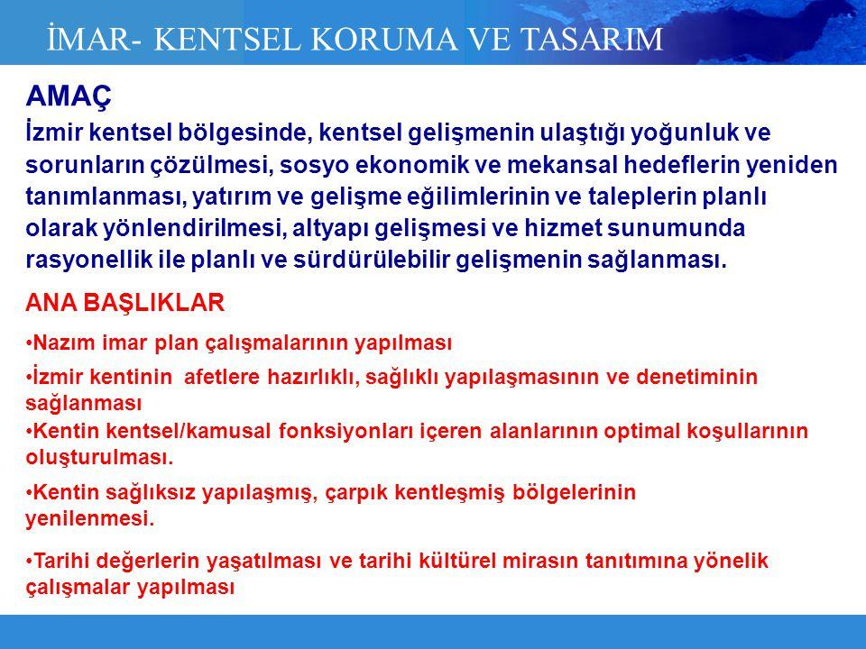 İzmir kentsel bölgesinde, kentsel gelişmenin ulaştığı yoğunluk ve sorunların çözülmesi, sosyo ekonomik ve mekansal hedeflerin yeniden tanımlanması, ya