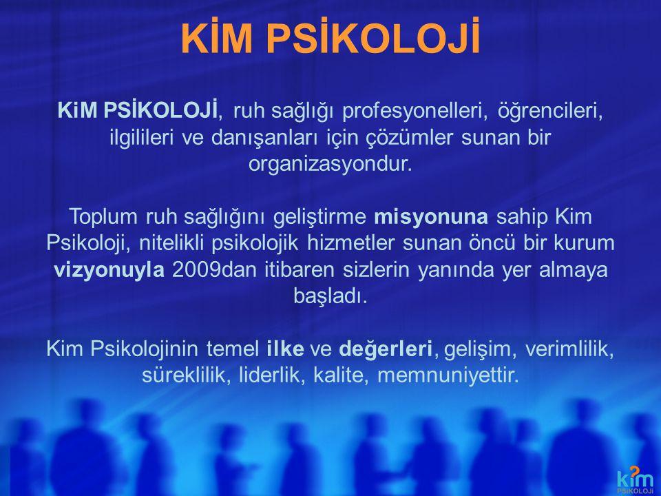 KİM PSİKOLOJİ KiM PSİKOLOJİ, ruh sağlığı profesyonelleri, öğrencileri, ilgilileri ve danışanları için çözümler sunan bir organizasyondur. Toplum ruh s