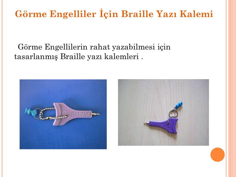 Görme Engelliler İçin Braille Yazı Kalemi Görme Engellilerin rahat yazabilmesi için tasarlanmış Braille yazı kalemleri.