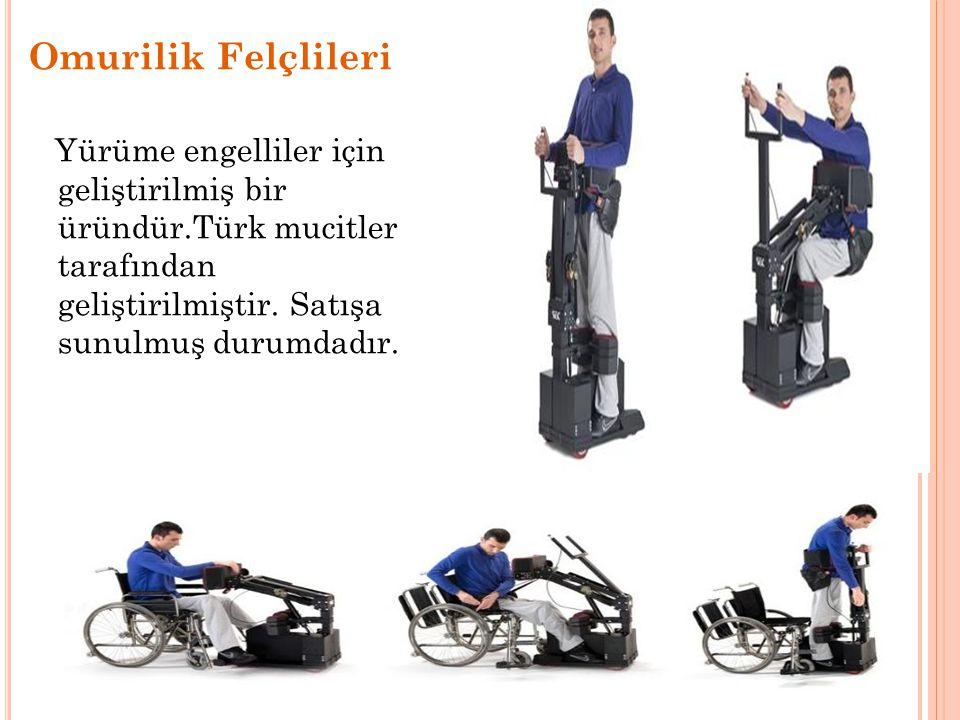 Omurilik Felçlileri Yürüme engelliler için geliştirilmiş bir üründür.Türk mucitler tarafından geliştirilmiştir. Satışa sunulmuş durumdadır.
