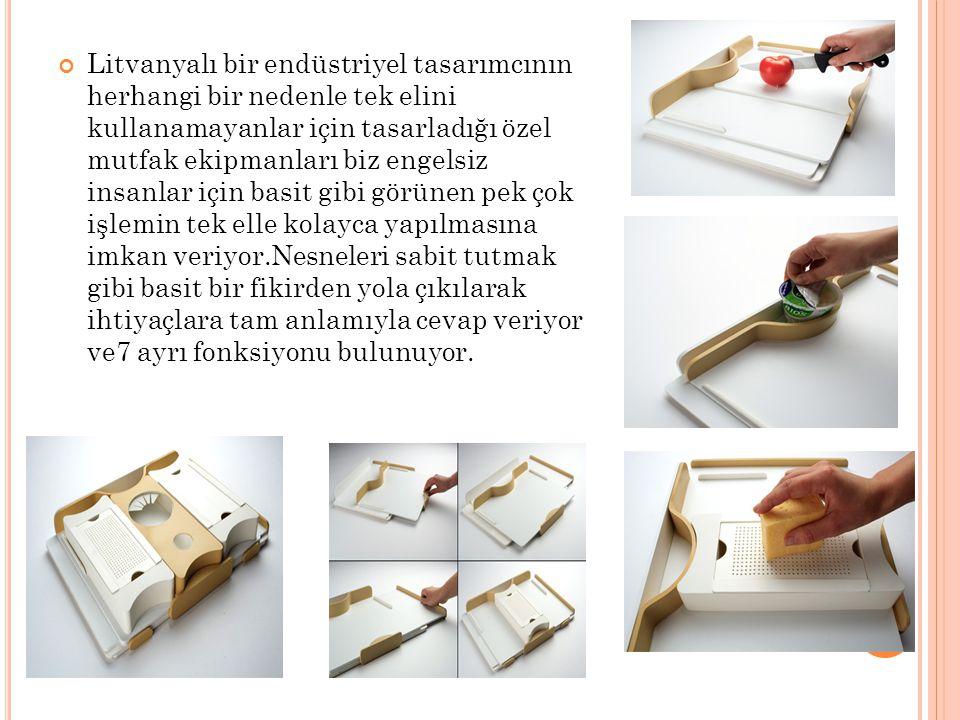 Litvanyalı bir endüstriyel tasarımcının herhangi bir nedenle tek elini kullanamayanlar için tasarladığı özel mutfak ekipmanları biz engelsiz insanlar
