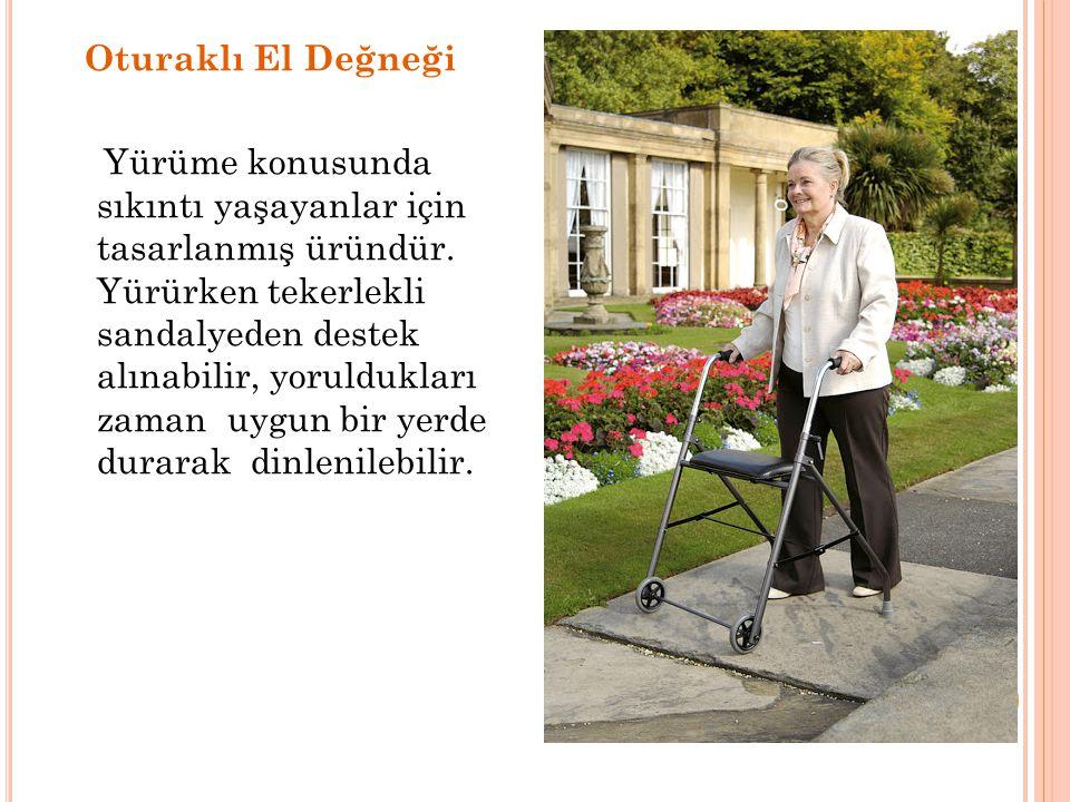 Oturaklı El Değneği Yürüme konusunda sıkıntı yaşayanlar için tasarlanmış üründür. Yürürken tekerlekli sandalyeden destek alınabilir, yoruldukları zama