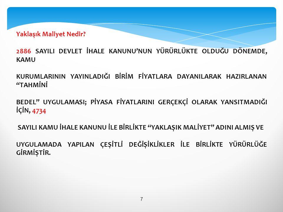 YAKLAŞIK MALİYET 4734 sayılı Kamu İhale kanunu MADDE 9-.