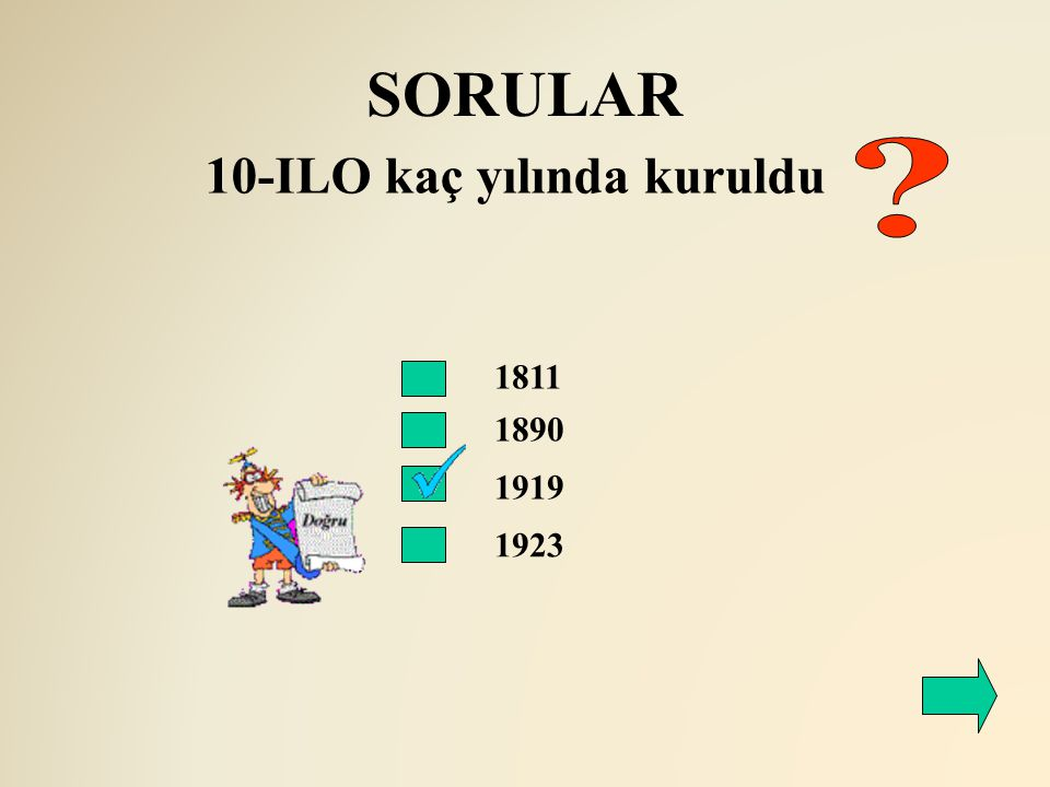 SORULAR 1811 1890 10-ILO kaç yılında kuruldu 1919 1923